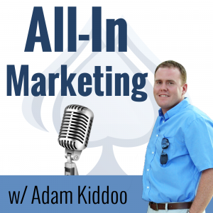 All-In Marketing Podcast with Adam Kiddoo