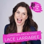 Artwork for Comedian and Actress Lace Larrabee - How Pageants Helped Me Become Successful As a Comedian and Actress