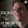Artwork for Still Dead #8. Darling Boy (S1.15-17)