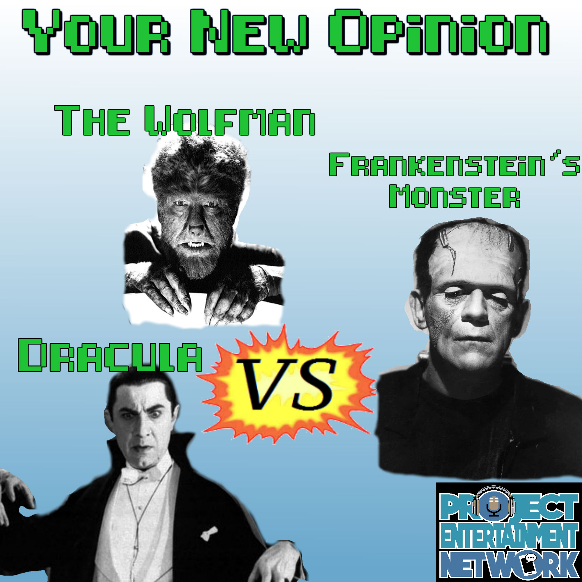 Your New Opinion: E60 - Dracula vs Wolf Man vs Frankenstein