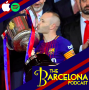 Artwork for Why did Barcelona excel in Copa del Rey yet fail miserably in the Champions League? Rik Sharma interview and Penya Roundtable [TBPod81]