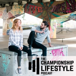 The Championship Lifestyle Podcast : Strength Training, Nutrition, and Mindset : #85 - Move Daily -- Health Over Performance   The Idea Behind a Movement