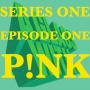 Artwork for S1 EP1: P!NK