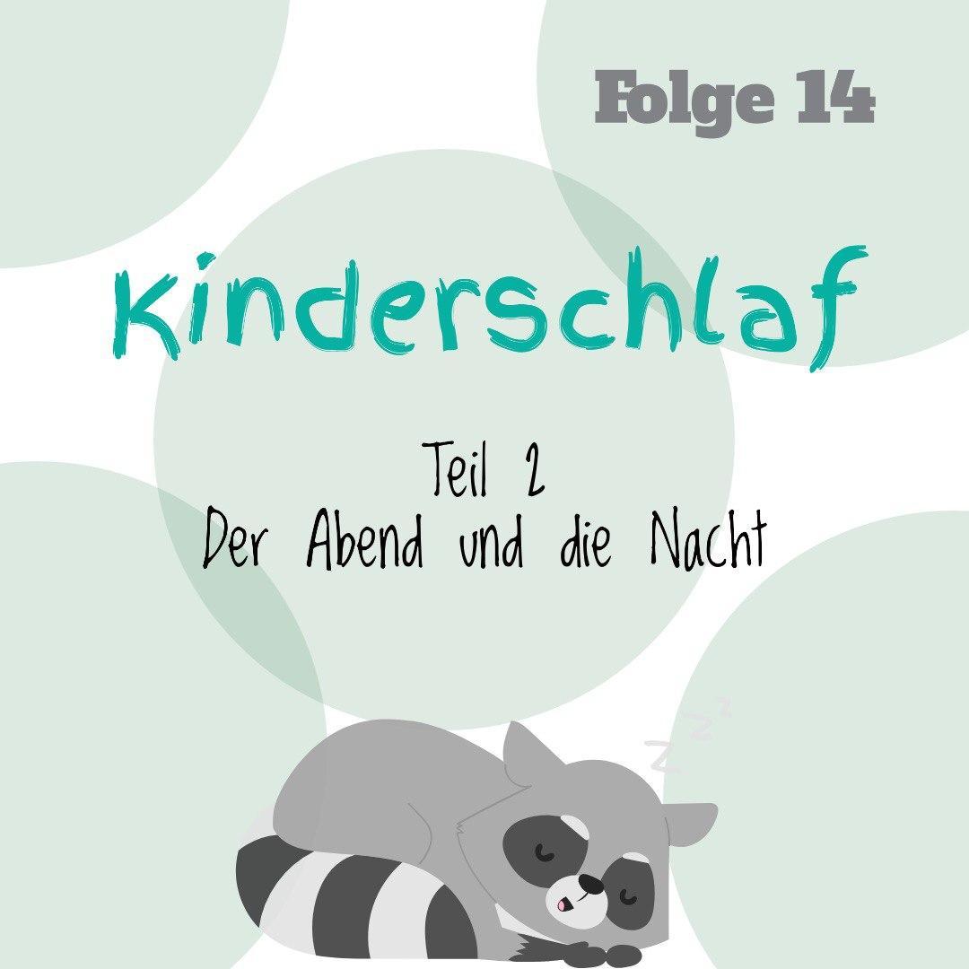 Kinderschlaf Teil 2 der Abend und die Nacht