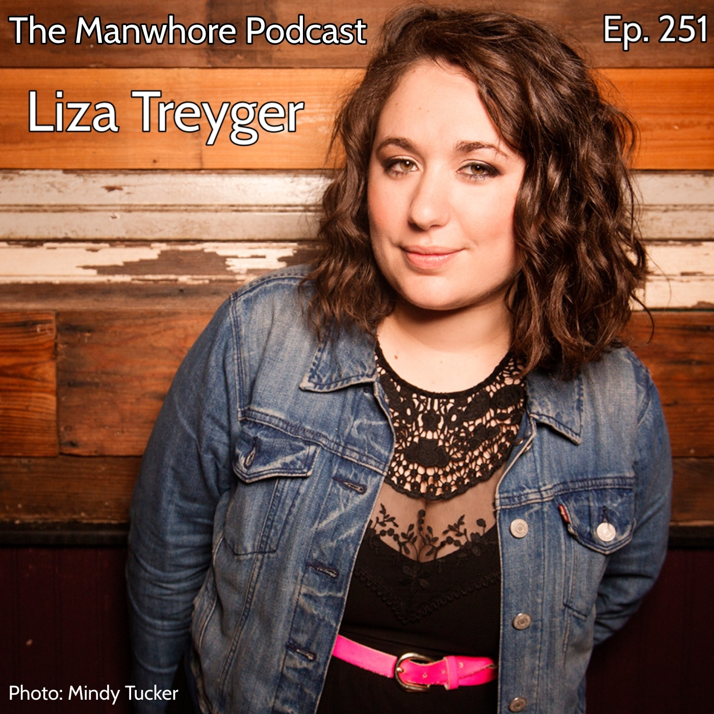 The Manwhore Podcast: A Sex-Positive Quest - Ep. 251: How to Organize a G*ngb*ng with Liza Treyger