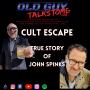 Artwork for 87.  CULT ESCAPE:  True Story of John Spinks