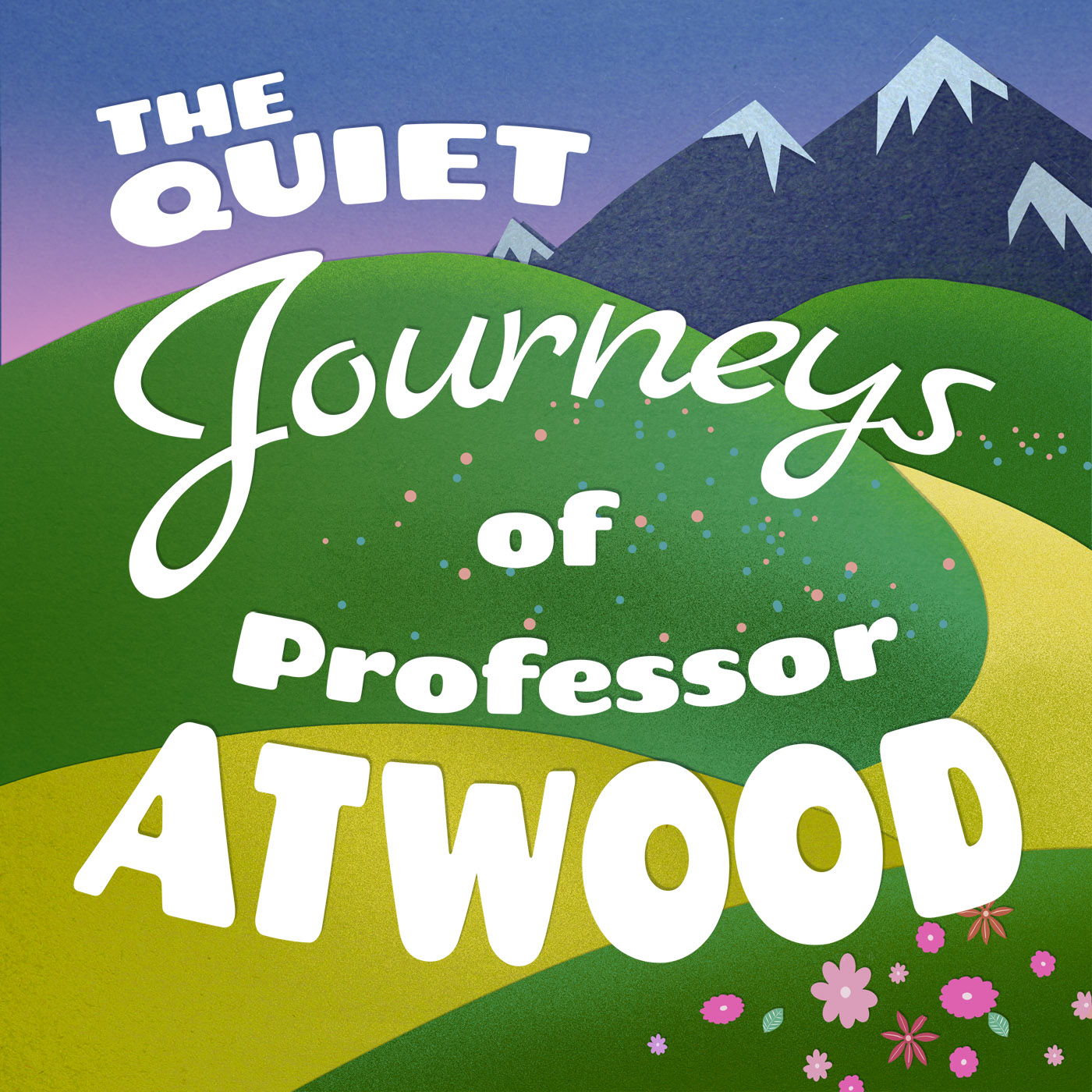 The Quiet Journeys of Professor Atwood podcast show image