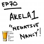 "Artwork for EP70 - Akela1: ""Negative Nancy"""