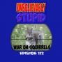 Artwork for War on Squirrels | Unbelievably Stupid 112