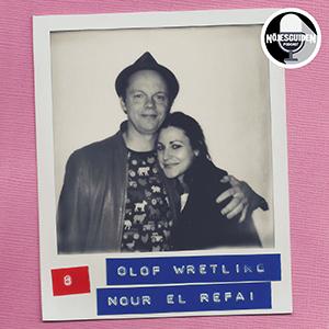 #8: Olof Wretling & Nour El Refai