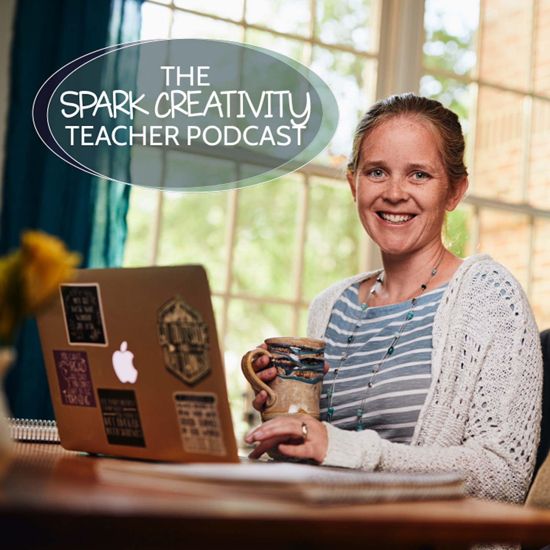 The Spark Creativity Teacher Podcast | Education show art