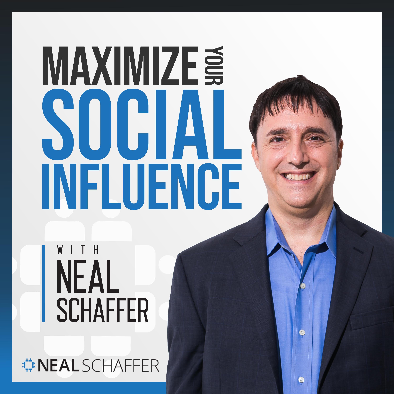 Maximize Your Social Influence with Neal Schaffer show art