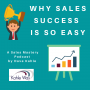 Artwork for Why it is so easy to be an exceptional salesperson