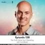 Artwork for 138 - The Truth About Your Marketing