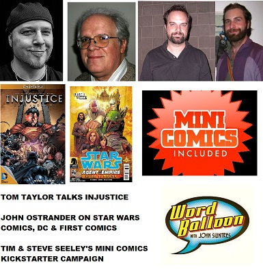 Word Balloon Podcast Tom Taylor's Injustice and The Deep John Ostrander's Star Wars & Tim & Steve Seeley's Mini Comic Dreams