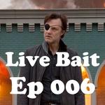 s4e6 Live Bait