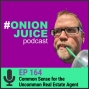 Artwork for Common Sense for the Uncommon Real Estate Agent - Episode #164