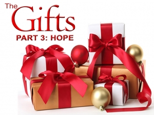 THE GIFTS: Part 3 Hope