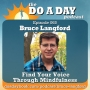 Artwork for 065. Find Your Voice Through Mindfulness with Bruce Langford