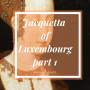 Artwork for Jacquetta of Luxembourg part 1, episode 29