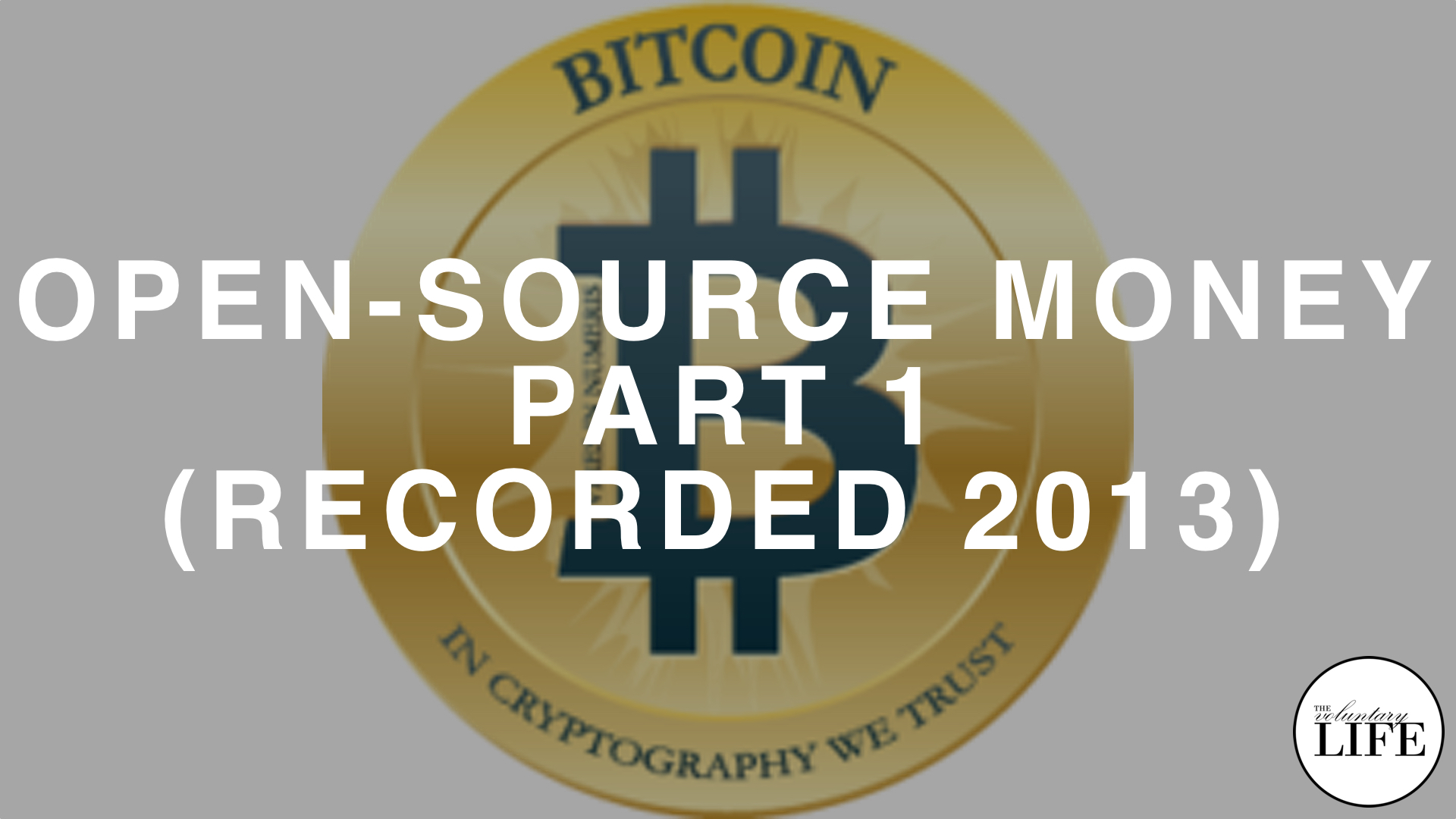 137 Open-Source Money Part 1: All About Bitcoin