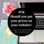 Artwork for #58: Should you put your prices up on your website?