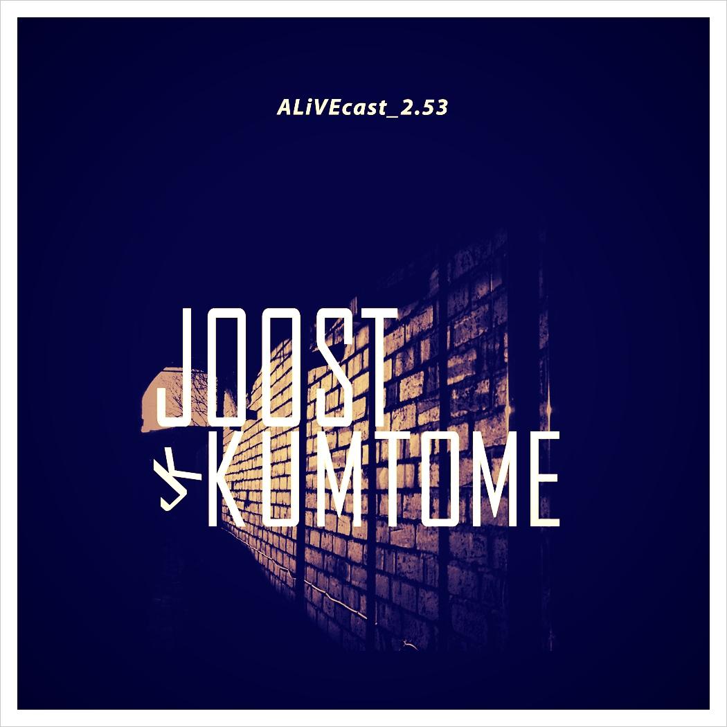 ALiVEcast_2.53 - Joost Kumtome