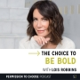 Artwork for Lois Robbins: The Choice to Be Bold