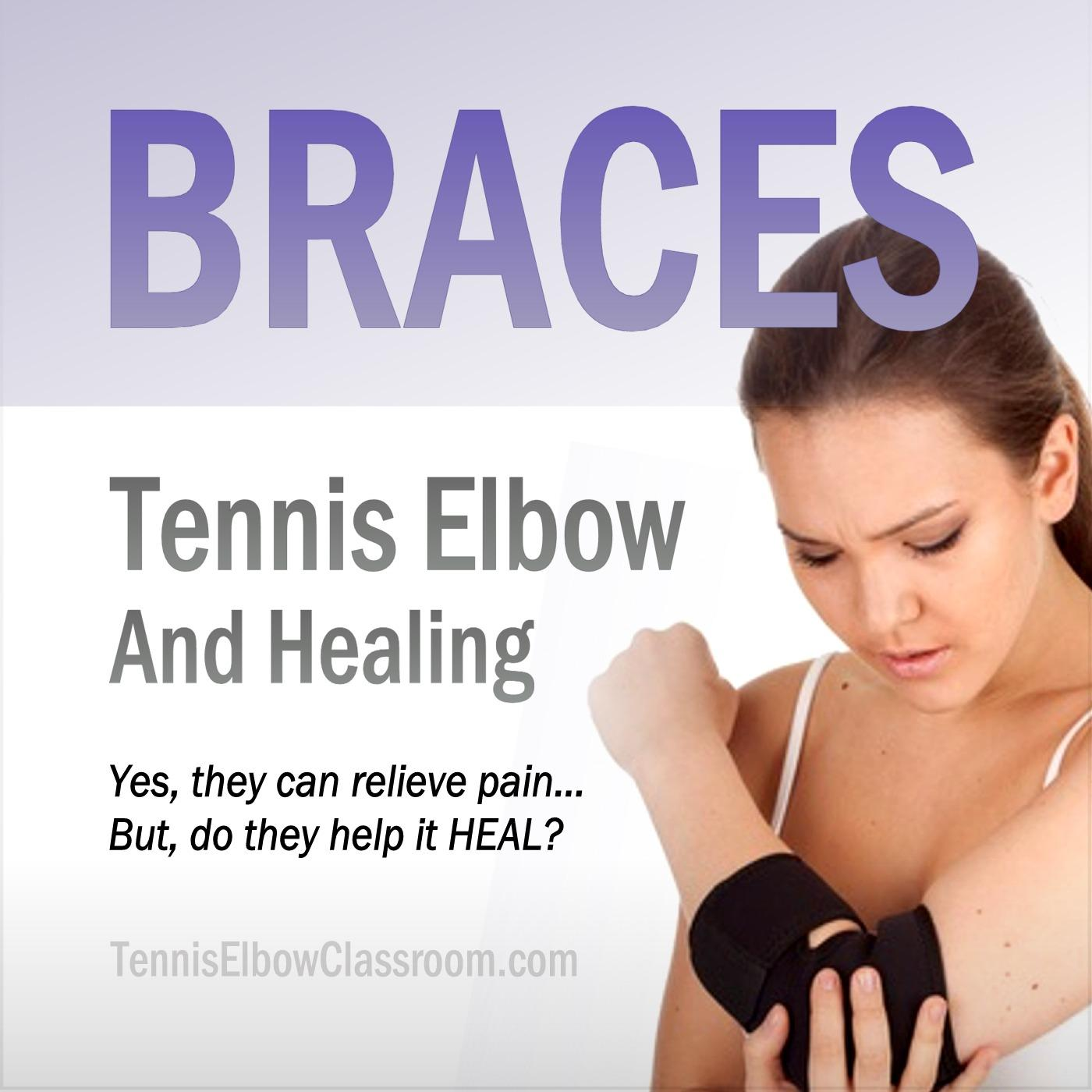 Braces, Tennis Elbow And Healing