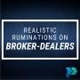 Artwork for Realistic Ruminations on Broker-Dealers [Episode 12]