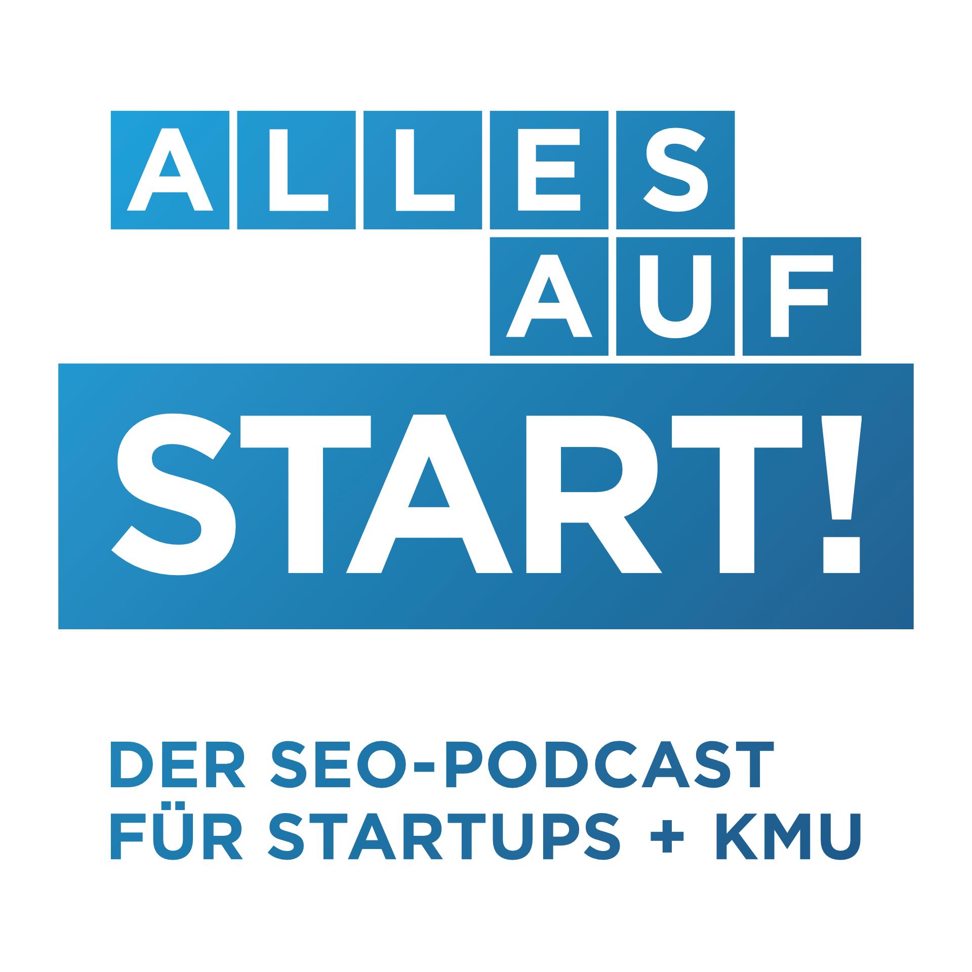Alles auf Start - Der SEO-Podcast für Startups/KMU show art