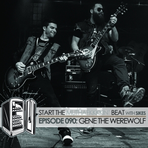 Start The Beat 090: GENE THE WEREWOLF
