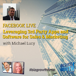 55 - Facebook Live - Leveraging 3rd Party Apps and Software for Sales & Marketing with Michael Lucy