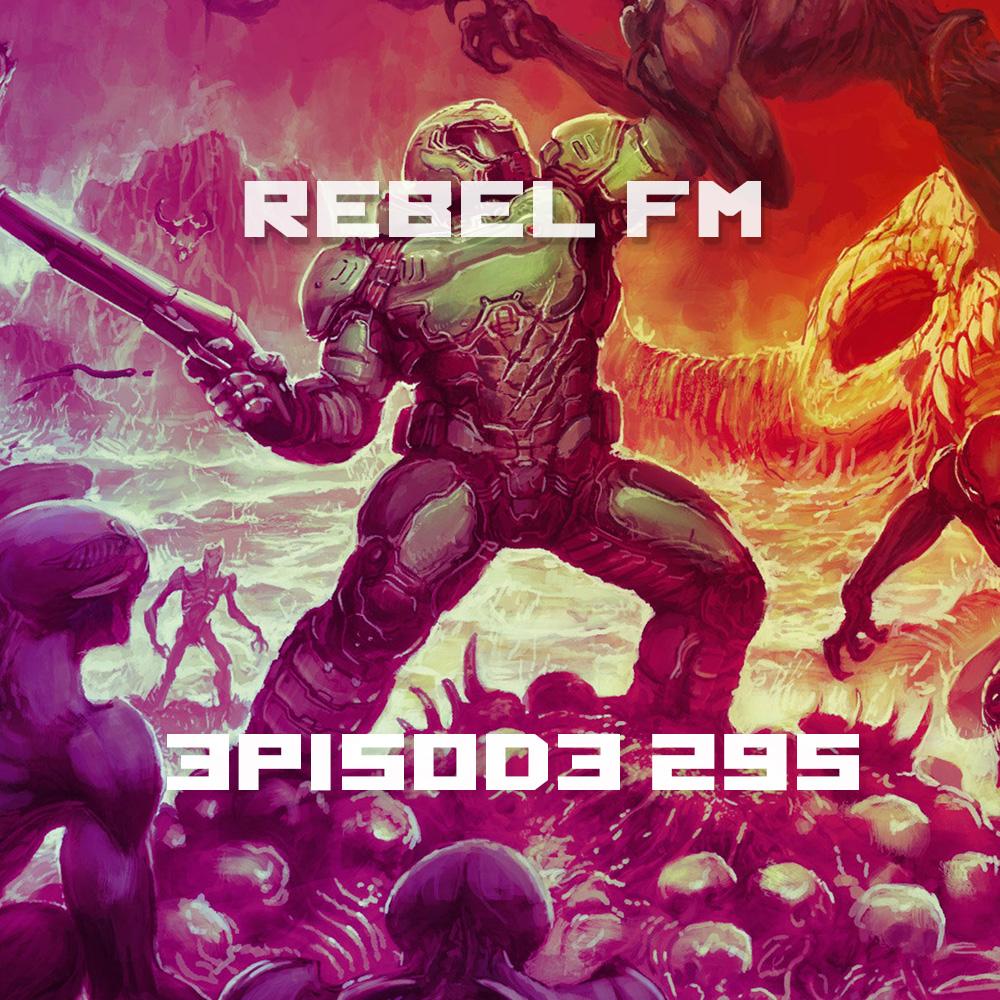 Rebel FM Episode 295 - 05/20/2016