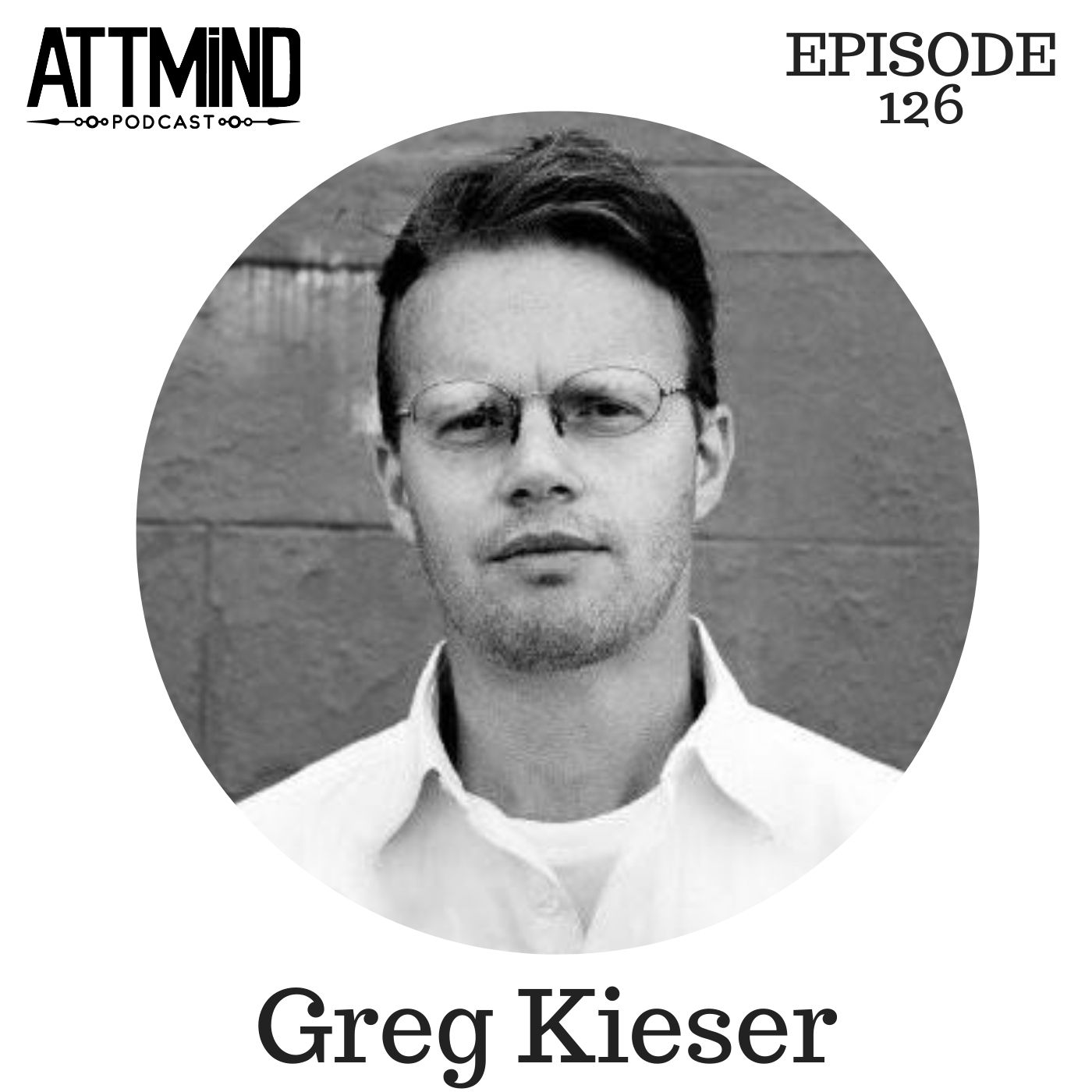 Systems Thinking and Psychedelics - A Letter To Our Future AI Overlords | Greg Kieser ~ ATTMind 126