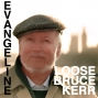 "Artwork for ""EVANGELINE"" -new original (true story) by ""Loose Bruce"" Kerr"
