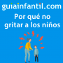 Artwork for Gritar a los niños daña su autoestima | Guiainfantil responde