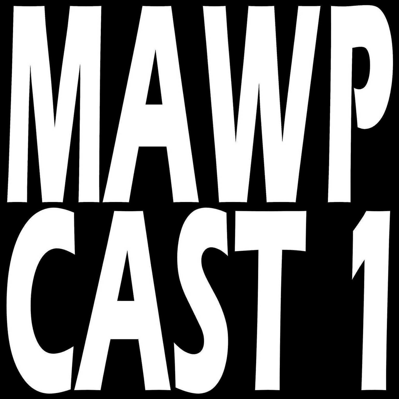 MAWP Tacoma - MAWPCAST 1 show art