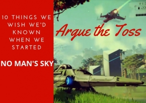 10 Things We Wish We'd Known When We Started No Man's Sky