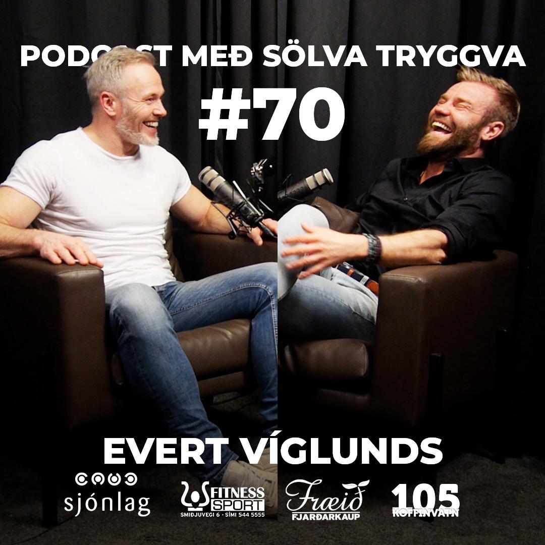 #70 Evert Víglunds með Sölva Tryggva