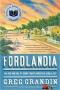 """Artwork for """"Fordlandia,"""" by Greg Grandin"""
