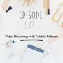 Artwork for Ep 50 - Video marketing with Patricia Kelikani