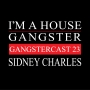 Artwork for Sidney Charles - Gangstercast 23
