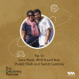 Artwork for S04 E10: Love Food, Will Travel feat. Pankil Shah and Sumit Gambhir