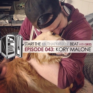 Start The Beat 043: KORY MALONE