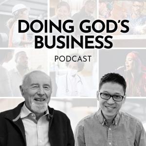 Doing God's Business (with Dr. Paul Stevens)