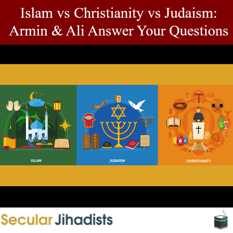 Islam vs Christianity vs Judaism: Armin & Ali Answer Your Questions