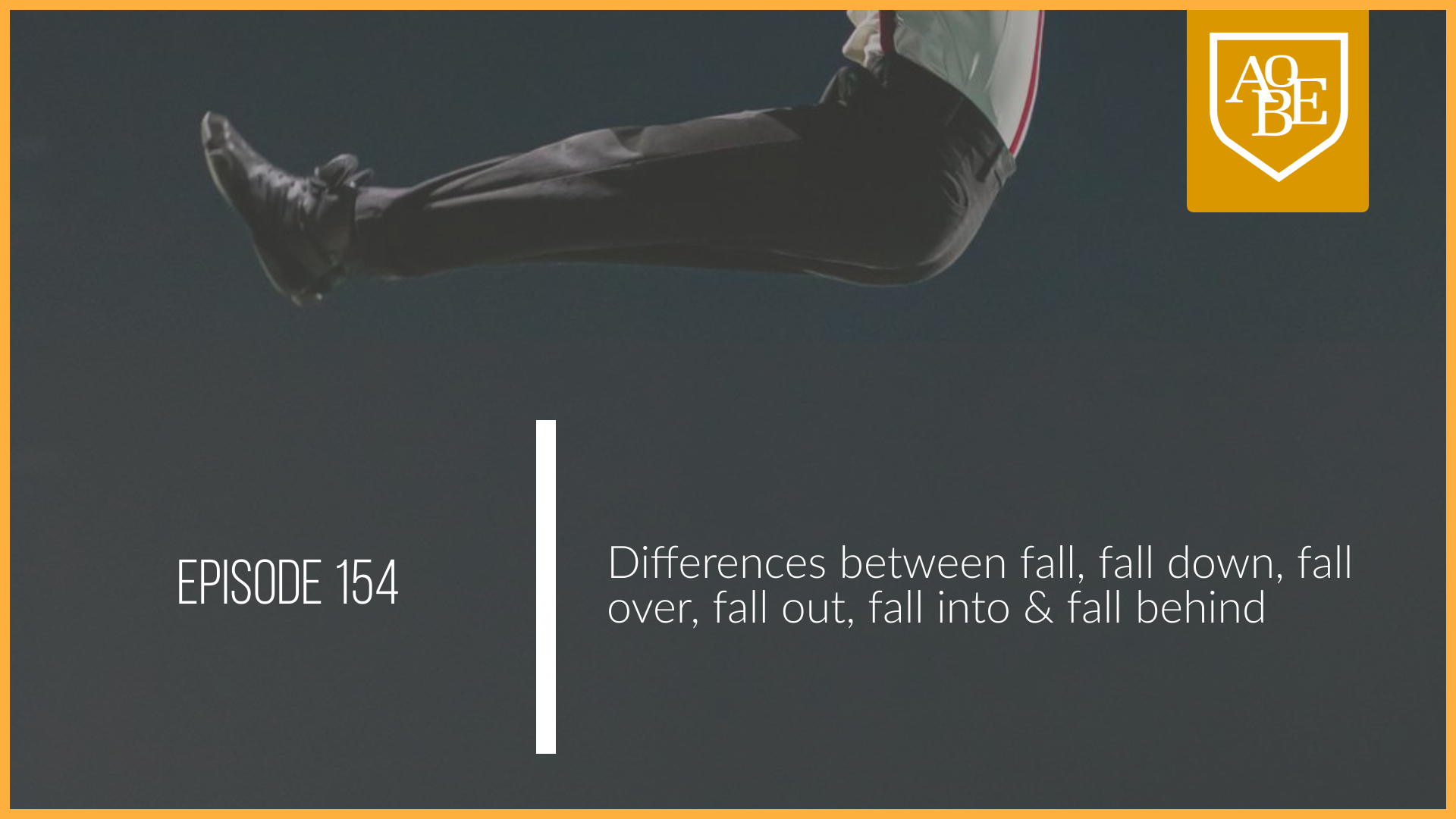 Differences between fall, fall down, fall over, fall out, fall into, fall behind