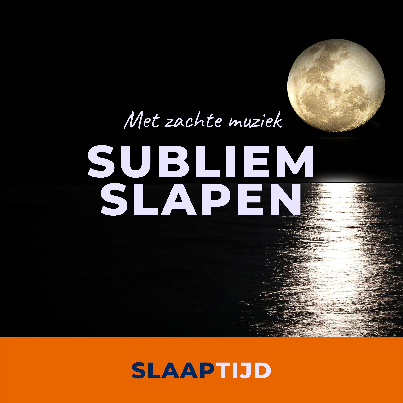 Subliem slapen | Ontspannen slaapmeditatie om met een fijn gevoel in een diepe vaste slaap te vallen