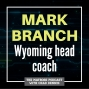 Artwork for Wyoming head coach Mark Branch